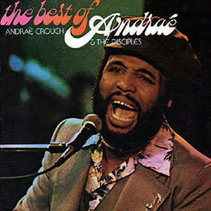 andrae-crouch-and-the-disci